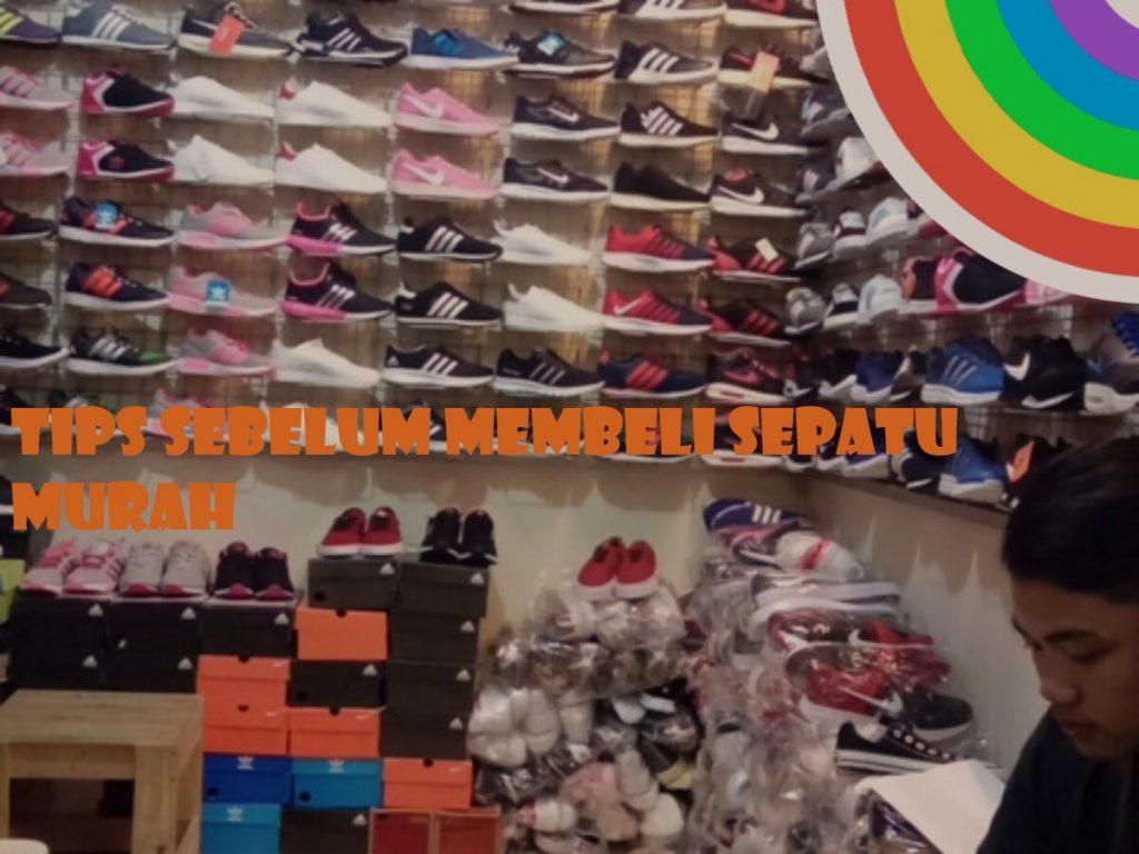 Tips Sebelum Membeli Sepatu Murah