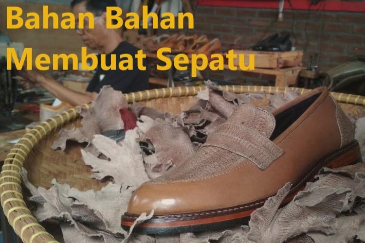 Bahan Bahan Membuat Sepatu