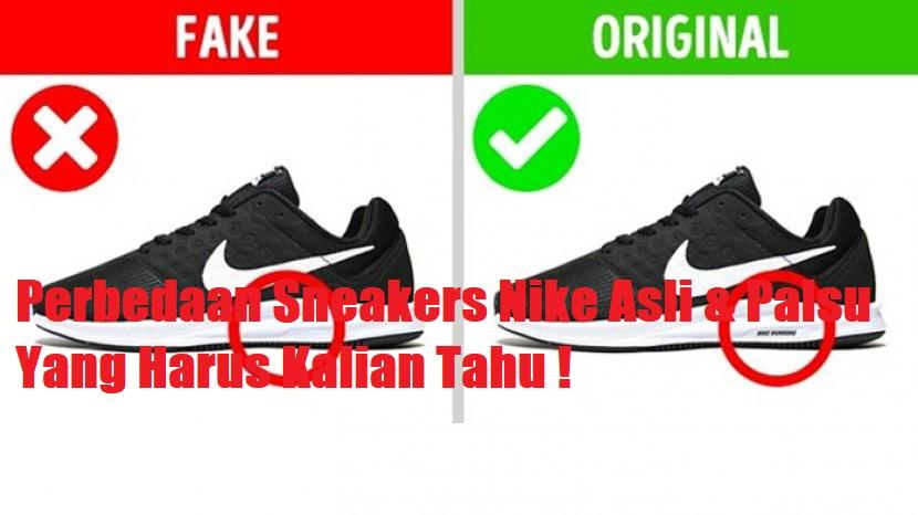 Perbedaan Sneakers Nike Asli & Palsu